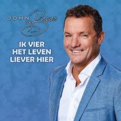 JOHN DE BEVER - Ik Vier Het Leven Liever Hier - Hoes. def