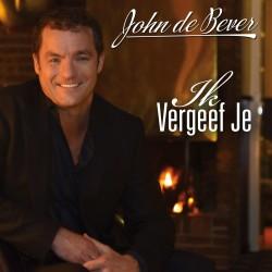 John de Bever - Ik Vergeef Je - Cover okt. 2013