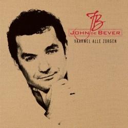 john_de_bever-vaarwel_alle_zorgen_a